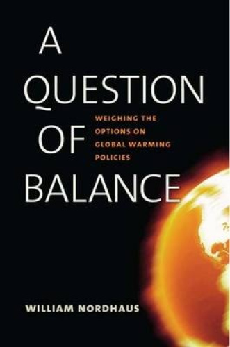A Question of Balance: Weighing the Options on Global Warming Policies.