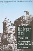 The Legacy of the Mastodon