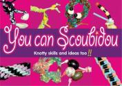 You Can Scoubidou