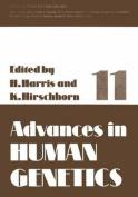 Advances in Human Genetics: 11