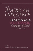 The American Experience with Alcohol