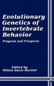 Evolutionary Genetics of Invertebrate Behavior, Progress and Prospects