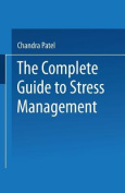 The Complete Guide to Stress Management