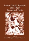 Lemur Social Systems and Their Ecological Basis