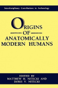 The Origins of Anatomically Modern Humans