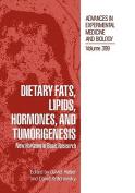 Dietary Fats, Lipids, Hormones and Tumorigenesis