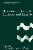 Dynamics of Crystal Surfaces and Interfaces