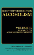Recent Developments in Alcoholism: Methodology, Psychosocial Treatment, Selected Treatment Topics, Research Priorities