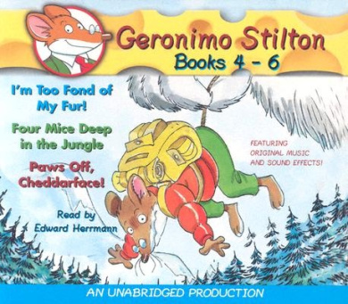 Geronimo Stilton Books 4-6: #4: I'm Too Fond of My Fur; #5: Four Mice Deep in the Jungle; #6: Paws Off, Cheddarface! (Geronimo Stilton (2 in 1 Audio))