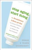 Stop Aging, Start Living