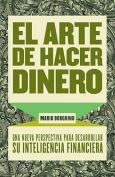 El Arte de Hacer Dinero [Spanish]