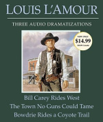 Bill Carey Rides West/The Town No Guns Could Tame/Bowdrie Rides a Coyote Trail [Audio]
