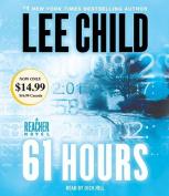 61 Hours: A Jack Reacher Novel [Audio]