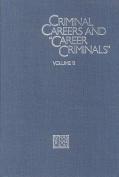 "Criminal Careers and ""Career Criminals,"""