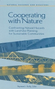 Cooperating with Nature: Confronting Natural Hazards with Land Use Planning for Sustainable Communities (Natural Hazards and Disasters