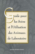 Guide for the Care and Use of Laboratory Animals -- French Version