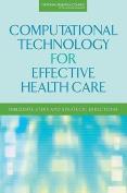 Computational Technology for Effective Health Care