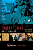 Surrendering Your Life to Honor God