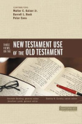 Three Views on the New Testament Use of the Old Testament (Counterpoints
