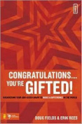 Congratulations ... You're Gifted!