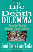 The Life and Death Dilemma