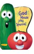 God Made You Special (Big Idea Books/VeggieTales) [Board book]
