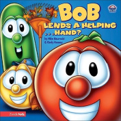 Bob Lends a Helping ... Hand? (Big Idea Books/VeggieTales) [Board book]