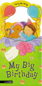 My Big Birthday (Carry Me Along S.) [Board book]