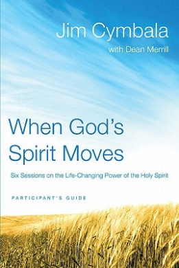 When God's Spirit Moves: Six Sessions on the Life-changing Power of the Holy Spirit: Participant's Guide with DVD