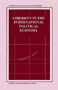 Children in the International Political Economy (International Political Economy