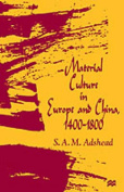 Material Culture in Europe and China, 1400-1800