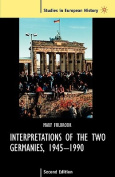 Interpretations of the Two Germanies, 1945-1990
