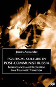 Political Culture in Post-communist Russia