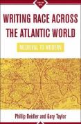 Writing Race Across the Atlantic World, 1492-1763