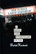 How to Build a Great Screenplay