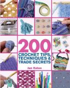 200 Crochet Tips, Techniques & Trade Secrets