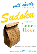 Will Shortz Presents Sudoku for Your Lunch Hour