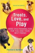 Treats, Love, and Play
