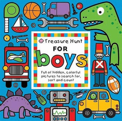 Treasure Hunt for Boys: Over 500 Hidden Pictures to Search For, Sort and Count (Priddy Books Big Ideas for Little People) [Board book]