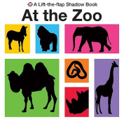 A Lift-The-Flap Shadow Book at the Zoo (Lift-The-Flap Shadow Books) [Board book]