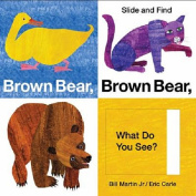 Brown Bear, Brown Bear, What Do You See? Slide and Find [Board Book]