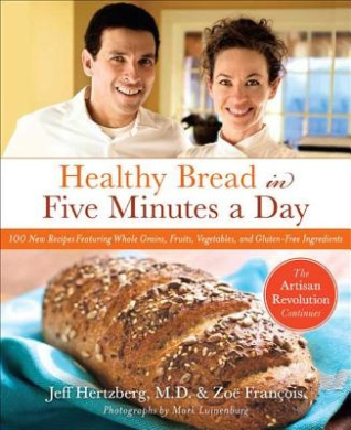 Healthy Artisan Bread in Five Minutes a Day