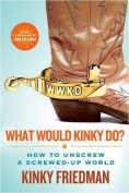 What Would Kinky Do?