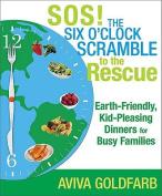 Sos! The Six O'clock Scramble to the Rescue