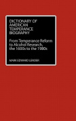 Dictionary of American Temperance Biography