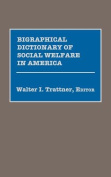 Biographical Dictionary of Social Welfare in America