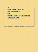 A Phrenological Dictionary of Nineteenth-Century Americans