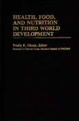 Health, Food and Nutrition in Third World Development