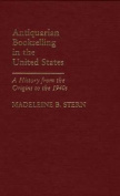 Antiquarian Bookselling in the United States