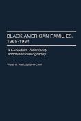 Black American Families, 1965-1984